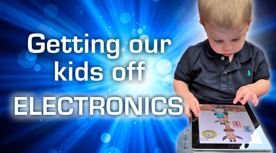 Getting our kids off electronics
